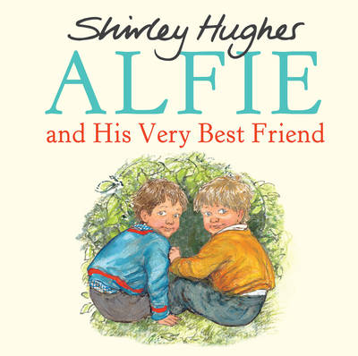 Alfie and His Very Best Friend by Shirley Hughes