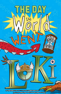 The Day the World Went Loki by Robert J. Harris