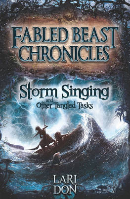 Storm Singing and Other Tangled Tasks by Lari Don