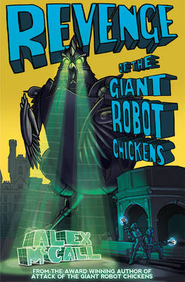 Revenge of the Giant Robot Chickens by Alex McCall