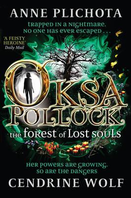 Oksa Pollock: the Forest of Lost Souls by Anne Plichota, Wolf Cendrine