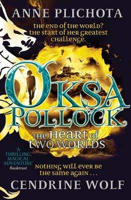 Oksa Pollock: The Heart of Two Worlds by Anne Plichota, Wolf Cendrine, Tom Sanderson