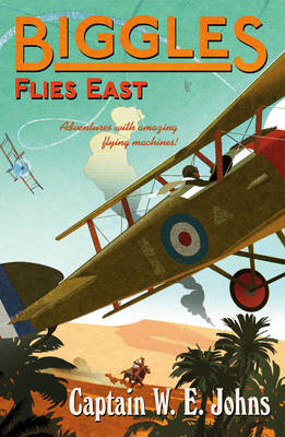 Biggles Flies East by W.E. Johns