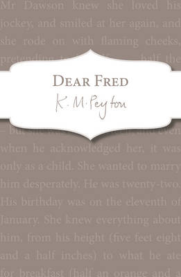 Dear Fred by K. M. Peyton