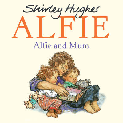 Alfie and Mum by Shirley Hughes