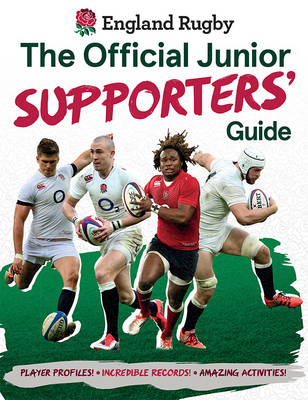 England Rugby Official Junior Supporters' Guide by Clive Gifford