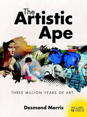 The Artistic Ape Three Million Years of Art by Desmond Morris