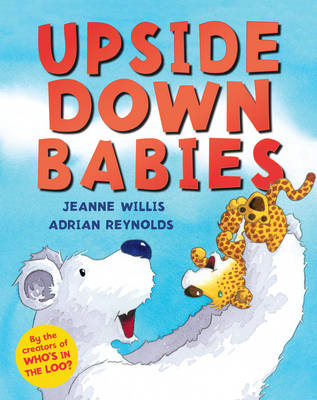 Upside Down Babies by Jeanne Willis