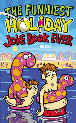The Funniest Holiday Joke Book Ever by Joe King