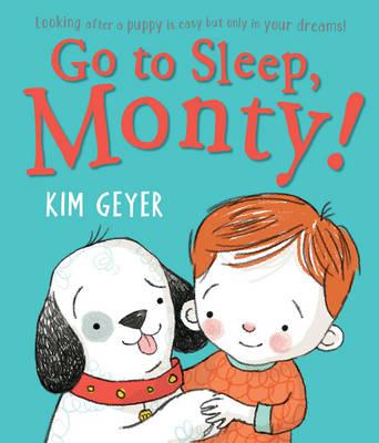 Go to Sleep, Monty! by Kim Geyer