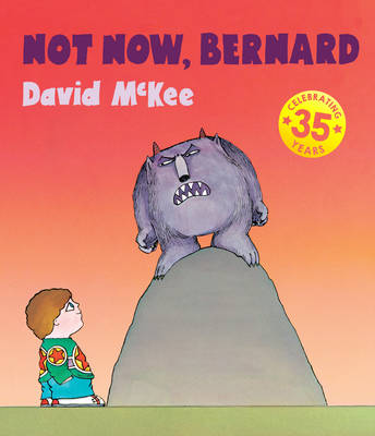 Not Now, Bernard by David Mckee