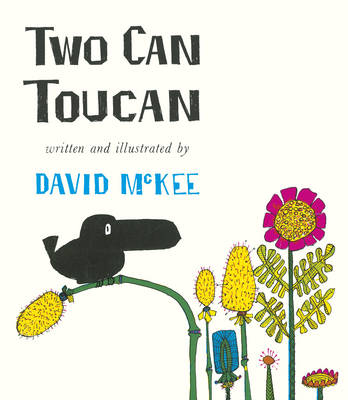 Two Can Toucan by David McKee