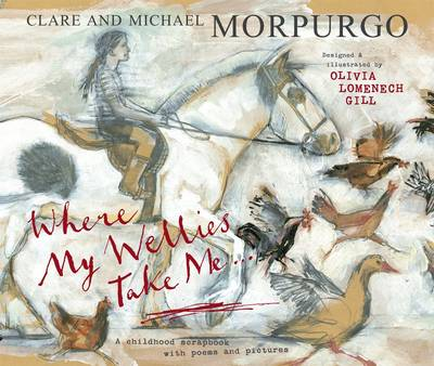 Where My Wellies Take Me by Michael Morpurgo, Clare Morpurgo