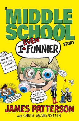I Even Funnier: A Middle School Story by James Patterson