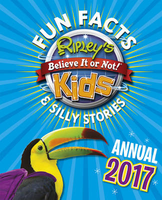Ripley's Fun Facts and Silly Stories Activity Annual 2017 by Robert Ripley