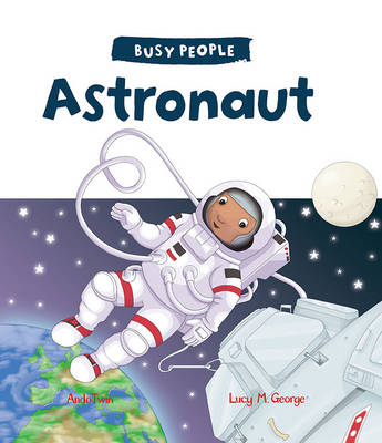 Busy People: Astronaut by Lucy M. George