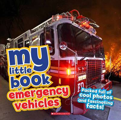 My Little Book of... Emergency Vehicles by Claudia Martin