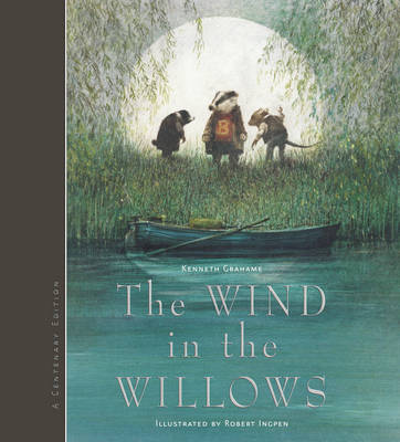 The Wind in the Willows (Illustrated by Robert Ingpen) by Kenneth Grahame