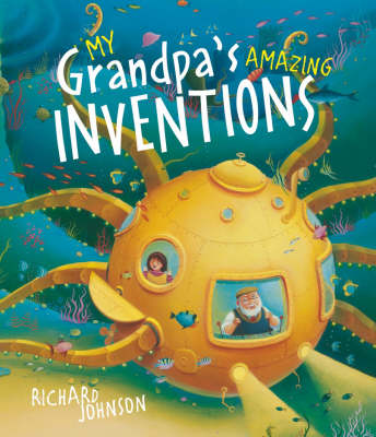 My Grandpa's Amazing Inventions by Richard Johnson