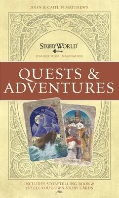 StoryWorld : Quests and Adventures by John Matthews, Caitlin Matthews