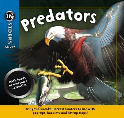 Insiders Alive: Predators by Anita Ganeri