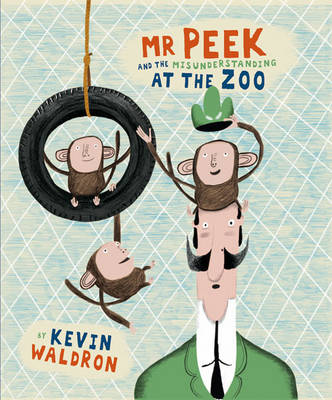 Mr Peek And The Misunderstanding At The Zoo by Kevin Waldron