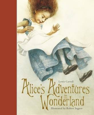 Alice's Adventures in Wonderland (Illustrated by Robert Ingpen) by Lewis Carroll