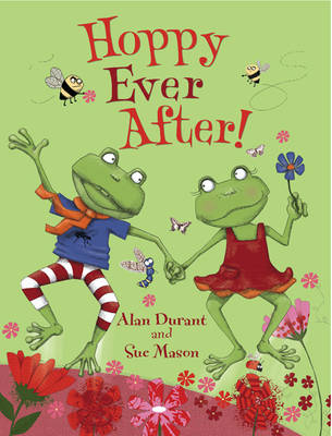Hoppy Ever After by Alan Durant & Sue Mason