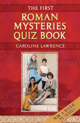 First Roman Mysteries Quiz Book by Caroline Lawrence