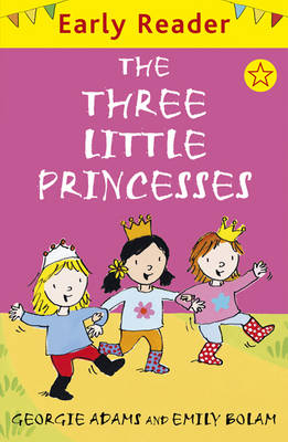 The Three Little Princesses (Early Reader) by Georgie Adams