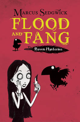 The Raven Mysteries: Flood and Fang (Book One) by Marcus Sedgwick
