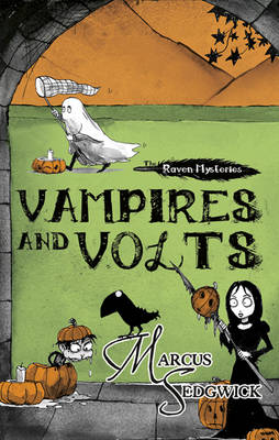 Raven Mysteries 4: Vampires and Volts by Marcus Sedgwick