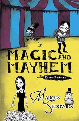 Magic and Mayhem by Marcus Sedgwick