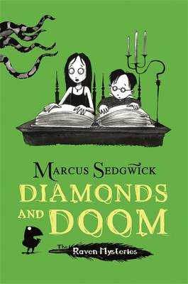 Raven Mysteries 6 : Diamonds and Doom by Marcus Sedgwick