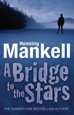 Bridge To The Stars by Henning Mankell