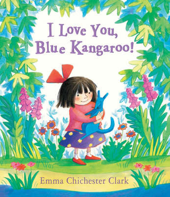 I Love You, Blue Kangaroo! by Emma Chichester-clark