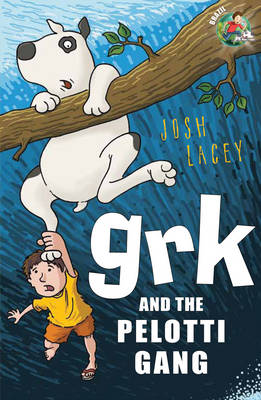 Grk and the Pelotti Gang by Joshua Doder