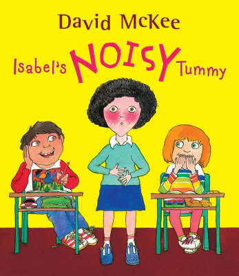 Isabel's Noisy Tummy by David McKee
