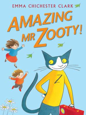 Amazing Mr Zooty! by Emma Chichester Clark