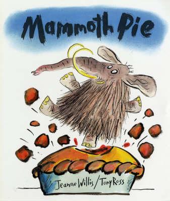 Mammoth Pie by Jeanne Willis
