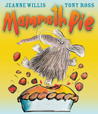 Mammoth Pie by Jeanne Willis