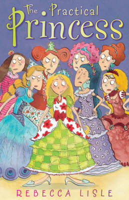 The Practical Princess by Rebecca Lisle