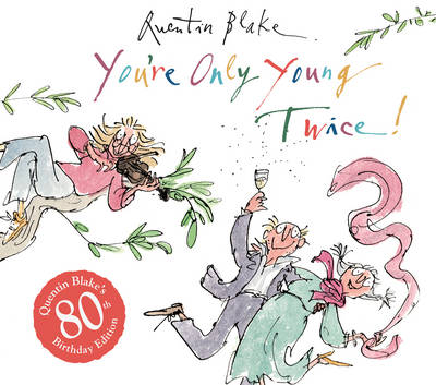 You're Only Young Twice by Quentin Blake