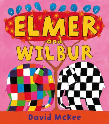 Elmer and Wilbur by David Mckee