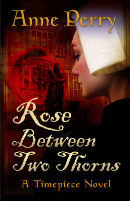 Rose Between Two Thorns by Anne Perry