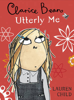 Utterly Me, Clarice Bean by Lauren Child
