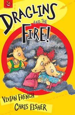 Draglins And The Fire! by Vivian French