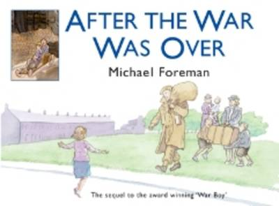 After the War Was Over by Michael Foreman