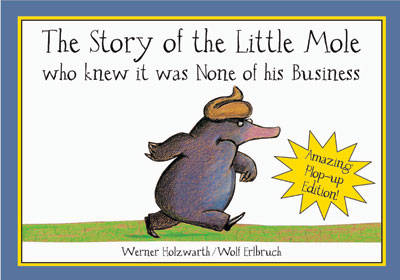 The Story of the Little Mole - Plop Up Edition by Werner Holzwarth