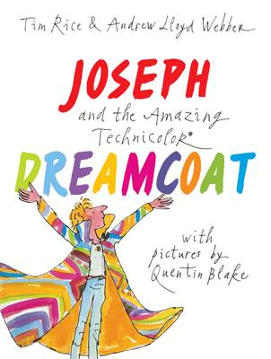 Joseph and the Amazing Technicolor Dreamcoat by Andrew Lloyd Webber, Tim Rice